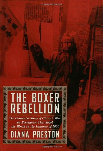 The Boxer Rebellion: The Dramatic Story of China's War on Foreigners That Shook the World in the Summer of 1900. (New York In The War Of The Rebellion)