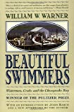 : Beautiful Swimmers: Watermen, Crabs and the Chesapeake Bay