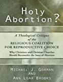 Holy Abortion? A Theological Critique of the Religious Coalition for Reproductive Choice: