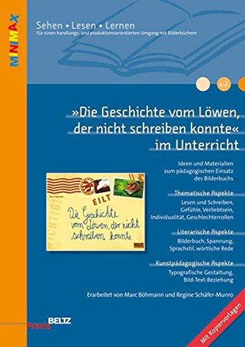 »Die Geschichte vom Löwen, der nicht schreiben konnte« im Unterricht: Ideen und Materialien zum pädagogischen Einsatz des Bilderbuchs. Mit Kopiervorlagen (Beltz Praxis/Lesen - Verstehen - Lernen)