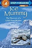 Ice Mummy, the Discovery of a 5,000 Year-Old Man (Step Into Reading Level 3)