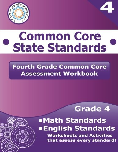 Fourth Grade Common Core Assessment Workbook: Common Core State Standards