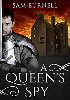A Queen's Spy: A Medieval Military Historical Fiction Novel - Available on Audible (Mercenary For Hire Book 1)