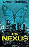The Nexus, J. Mitchell, 1469984946
