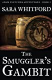 The Smuggler's Gambit (Adam Fletcher Adventure Series) (Volume 1) by  Sara Whitford in stock, buy online here