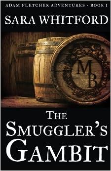 The Smuggler's Gambit: Volume 1 por Sara Whitford epub