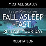 Sleep Meditation: Fall Asleep Fast and Release Your Day (feat. Christopher Lloyd Clarke)
