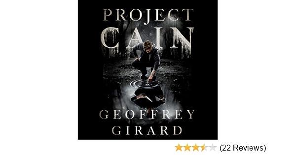 Amazon Project Cain Audible Audio Edition Geoffrey Girard