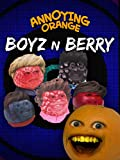Clip: Annoying Orange - Boyz N Berry