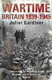img - for Wartime: Britain 1939-1945. Juliet Gardiner book / textbook / text book