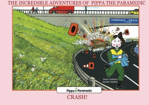 Read Online Crash! (The Incredible Adventures Of Pippa The Paramedic) pdf