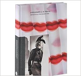 Schiaparelli & Prada: Impossible Conversations Paperback – 2012