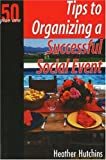 Tips to Organizing a Successful Social Event, Heather Hutchins, 1933766115