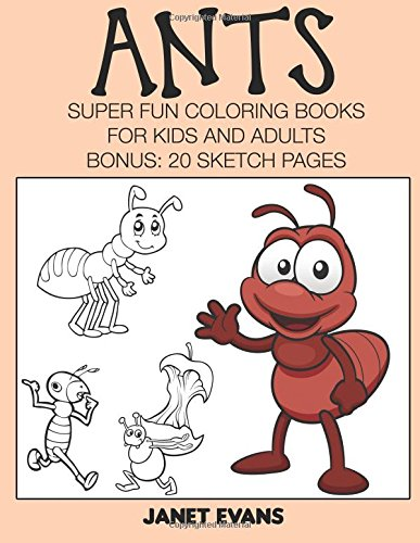 Ants: Super Fun Coloring Books For Kids And Adults (Bonus: 20 Sketch Pages) pdf epub