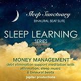 Sleep Learning: Money Management - Debt Elimination Support Meditation With Affirmations, Sleep Music, & Binaural Beats