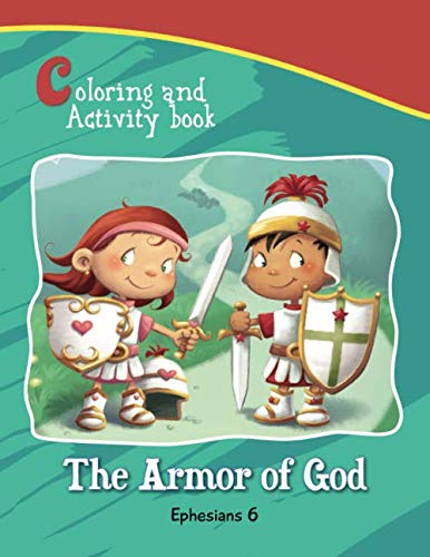 Ephesians 6 Coloring and Activity Book: The Armor of God Activity and Coloring Book (Bible Chapters for Kids)