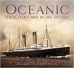 Oceanic: White Star's 'ship Of The Century' por Mark Chirnside epub