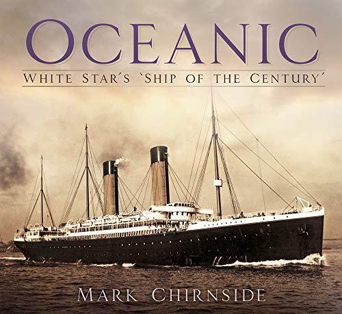 Oceanic: White Star's 'Ship of the Century'