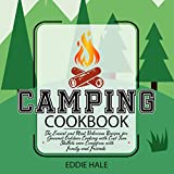 Camping Cookbook: The Easiest and Most Delicious