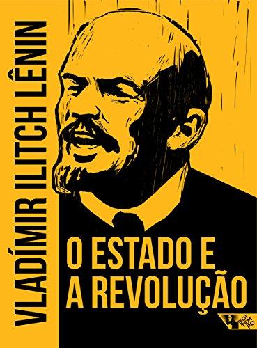 O Estado e a Revolução. Doutrina do Marxismo Sobre o Estado e as Tarefas do Proletariado na Revolução