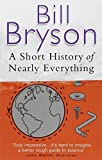 A Short History of Nearly Everything New edition by Bryson, Bill (2004) Paperback