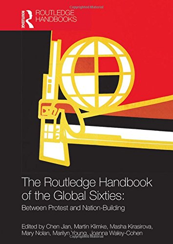 The Routledge Handbook of the Global Sixties: Between Protest and Nation-Building (Routledge Handbooks)