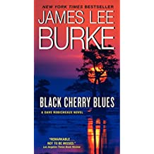 Black Cherry Blues: A Dave Robicheaux Novel (Dave Robicheaux Mysteries (Paperback))