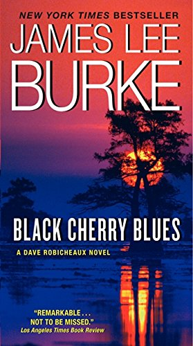 Center Black Cherry - Black Cherry Blues: A Dave Robicheaux Novel (Dave Robicheaux Mysteries (Paperback))