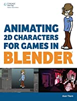 Animating 2D Characters for Games in Blender Front Cover