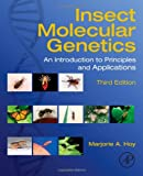 Insect Molecular Genetics, Third Edition: An Introduction to Principles and Applications