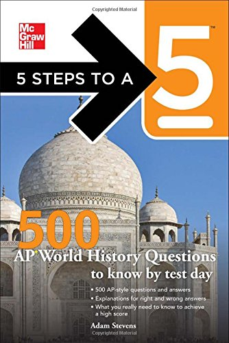 5 Steps to a 5 500 AP World History Questions to Know by Tes