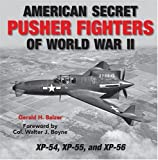 American Secret Pusher Fighters of World War II: XP-54, XP-55, and XP-56