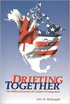 Book Drifting Together: The Political Economy of Canada-US Integration by John McDougall (2006-05-01)