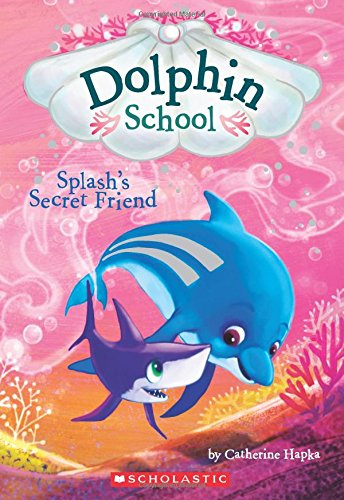 Splash's Secret Friend (Dolphin School #3)
