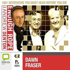 Enough Rope with Andrew Denton: Dawn Fraser Radio/TV Program