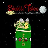 Sketti Tales (An Adventure Through Space and Time)