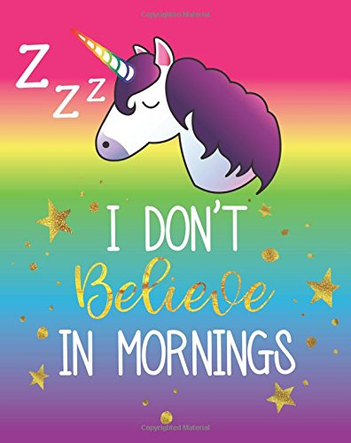 I Don't Believe in Mornings: Cute Unicorn Sleeping Emoji Diary Journal with 160 Lined Pages, 8x10 inch Blank Notebook with Rainbow Design Softcover for Girls, Boys, Kids & Adults