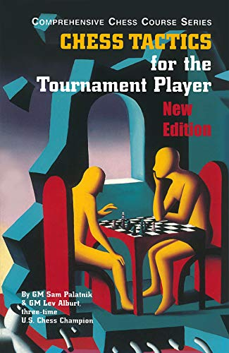 (Chess Tactics for the Tournament Player (Third Edition)  (Vol. Vol. 3)  (Comprehensive Chess Course Series))