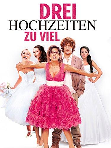 Drei Hochzeiten zu viel Film