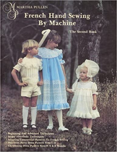 French Hand Sewing by Machine: The Second Book by Martha Pullen (1985-01-02)