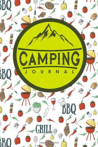 Camping Journal: Camping Journals To Write In, Camping Log Notebook, Camper Journal, Camping Diary, Cute BBQ Cover (Volume 90) PDF