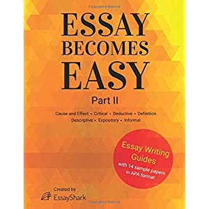 Essay Becomes Easy How To Write A Essays Stepbystep Practical  Essay Becomes Easy Cause And Effect Critical Deductive Definition  Descriptive