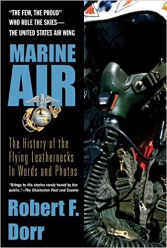 Marine Air: The History of the Flying Leathernecks in Words and Photos by Robert F. Dorr (2007-01-02)