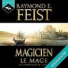 Magicien : Le Mage (La Guerre de la Faille 2) | Livre audio Auteur(s) : Raymond E. Feist Narrateur(s) : Arnauld Le Ridant