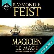 Magicien : Le Mage (La Guerre de la Faille 2) | Raymond E. Feist
