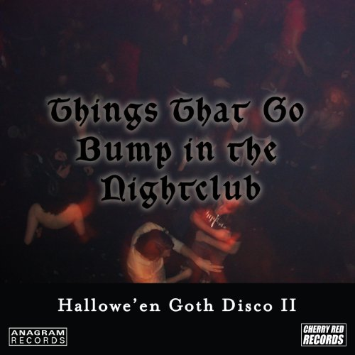 Hallowe'en Goth Disco 2: Things That Go Bump in the Nightclub [Explicit]]()