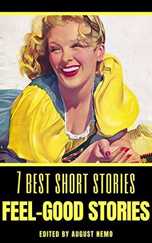7 best short stories: Feel-Good Stories (7 best short stories - specials Book 11)