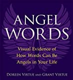 Angel Words: Visual Evidence of How Words Can Be Angels in Your Life