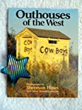 Outhouses of the West, Sherman Hines, 0921054076