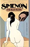 The Blue Room, Georges Simenon, 0156132672